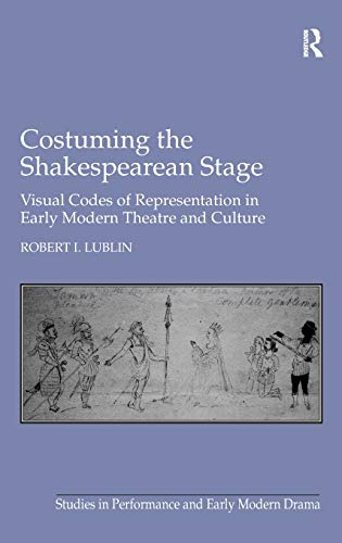 9780754662259: Costuming the Shakespearean Stage: Visual Codes of Representation in Early Modern Theatre and Culture