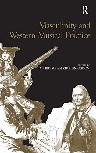 9780754662396: Masculinity and Western Musical Practice