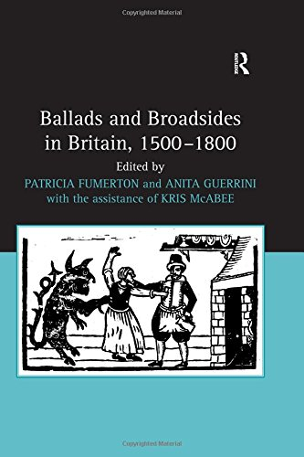 9780754662488: Ballads and Broadsides in Britain, 1500-1800