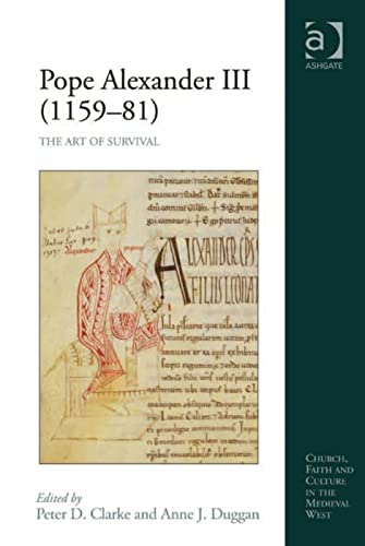 9780754662884: Pope Alexander III (1159–81): The Art of Survival (Church, Faith and Culture in the Medieval West)