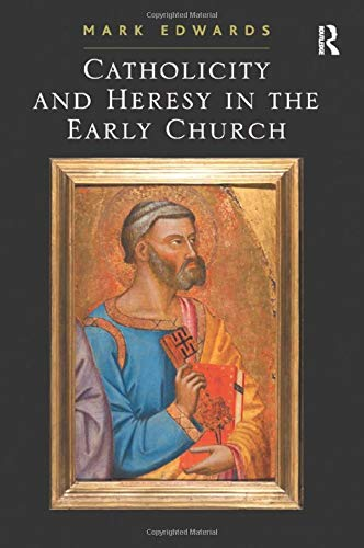 9780754662914: Catholicity and Heresy in the Early Church