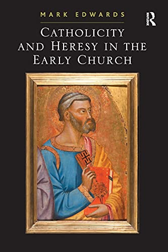 9780754662976: Catholicity and Heresy in the Early Church