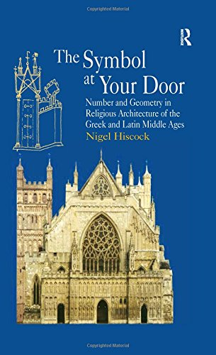 9780754663003: The Symbol at Your Door: Number and Geometry in Religious Architecture of the Greek and Latin Middle Ages