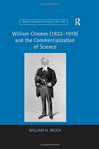 9780754663225: William Crookes (1832-1919) and the Commercialization of Science (Science, Technology and Culture, 1700-1945)