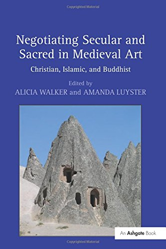 9780754663270: Negotiating Secular and Sacred in Medieval Art: Christian, Islamic, and Buddhist