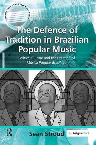 The Defence of Tradition in Brazilian Popular: Sean Stroud