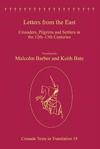 9780754663560: Letters from the East: Crusaders, Pilgrims and Settlers in the 12th-13th Centuries (Crusade Texts in Translation)