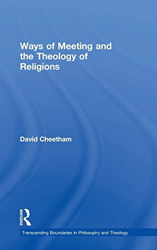 9780754663577: Ways of Meeting and the Theology of Religions (Transcending Boundaries in Philosophy and Theology)