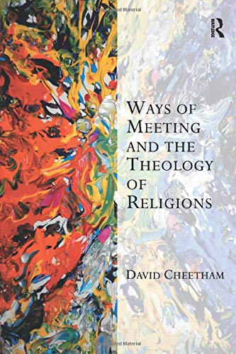 9780754663591: Ways of Meeting and the Theology of Religions (Transcending Boundaries in Philosophy and Theology)