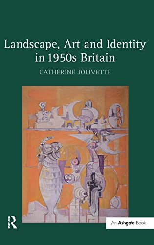 Landscape, Art and Identity in 1950s Britain: Jolivette, Catherine