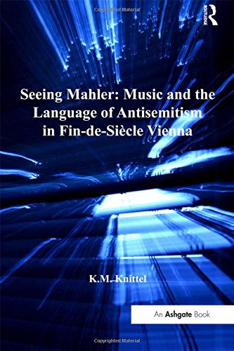 9780754663720: Seeing Mahler: Music and the Language of Antisemitism in Fin-de-Siecle Vienna