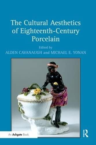 9780754663867: The Cultural Aesthetics of Eighteenth-Century Porcelain