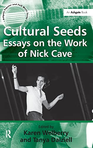 9780754663959: Cultural Seeds: Essays on the Work of Nick Cave (Ashgate Popular and Folk Music Series)