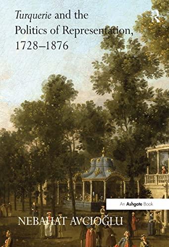 9780754664222: Turquerie and the Politics of Representation, 1728–1876