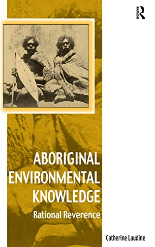 9780754664307: Aboriginal Environmental Knowledge: Rational Reverence (Vitality of Indigenous Religions)