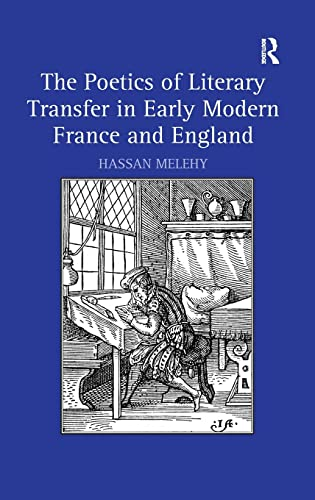 9780754664451: The Poetics of Literary Transfer in Early Modern France and England
