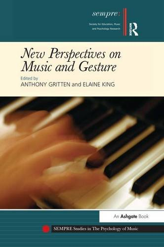 9780754664628: New Perspectives on Music and Gesture (SEMPRE Studies in The Psychology of Music)