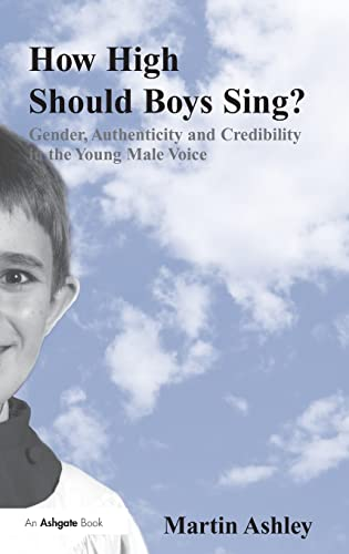9780754664758: How High Should Boys Sing?: Gender, Authenticity and Credibility in the Young Male Voice