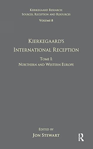 9780754664963: Volume 8, Tome I: Kierkegaard's International Reception - Northern and Western Europe (Kierkegaard Research: Sources, Reception and Resources) (v. 8)