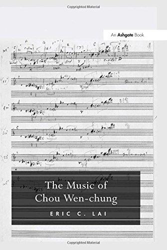 9780754665007: The Music of Chou Wen-Chung