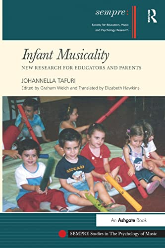 9780754665120: Infant Musicality: New Research for Educators and Parents (SEMPRE Studies in The Psychology of Music)