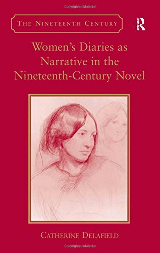 9780754665175: Women's Diaries as Narrative in the Nineteenth-Century Novel (The Nineteenth Century Series)