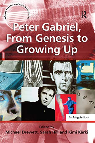 9780754665212: Peter Gabriel, From Genesis to Growing Up (Ashgate Popular and Folk Music Series)