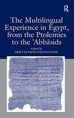 9780754665366: The Multilingual Experience in Egypt, from the Ptolemies to the Abbasids