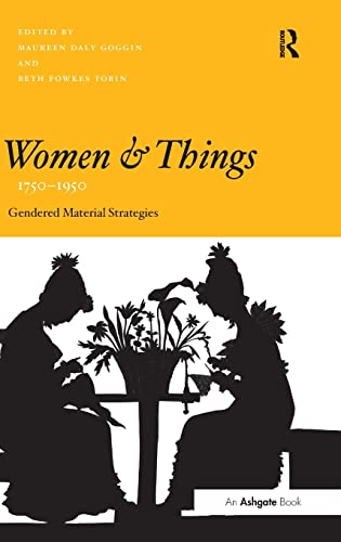 9780754665502: Women and Things, 1750–1950: Gendered Material Strategies