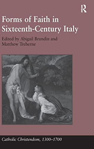 9780754665557: Forms of Faith in Sixteenth-Century Italy (Catholic Christendom, 1300-1700)