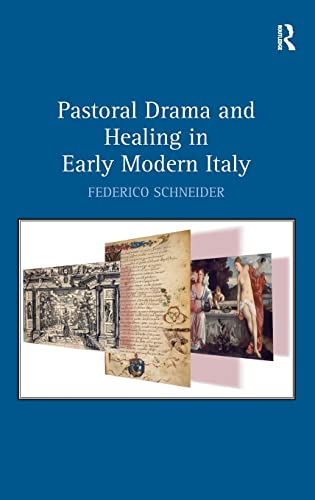 9780754665571: Pastoral Drama and Healing in Early Modern Italy