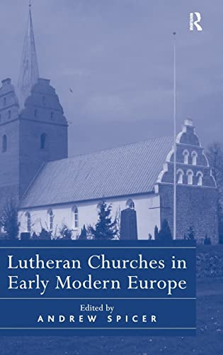 9780754665830: Lutheran Churches in Early Modern Europe