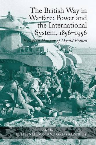 9780754665939: The British Way in Warfare: Power and the International System, 1856–1956: Essays in Honour of David French