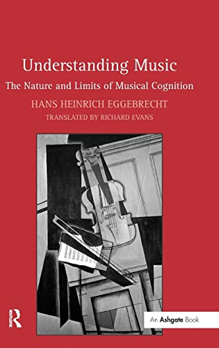 9780754666127: Understanding Music: The Nature and Limits of Musical Cognition