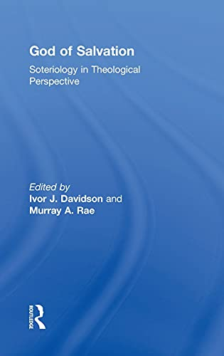 9780754666196: God of Salvation: Soteriology in Theological Perspective