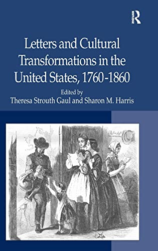 9780754666226: Letters and Cultural Transformations in the United States, 1760-1860