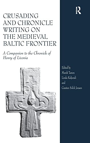 9780754666271: Crusading and Chronicle Writing on the Medieval Baltic Frontier