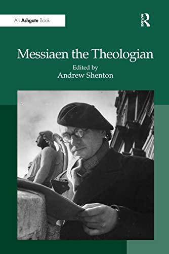 9780754666400: Messiaen the Theologian