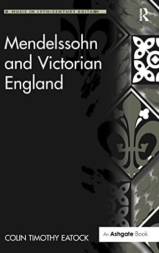 9780754666523: Mendelssohn and Victorian England (Music in Nineteenth-Century Britain)