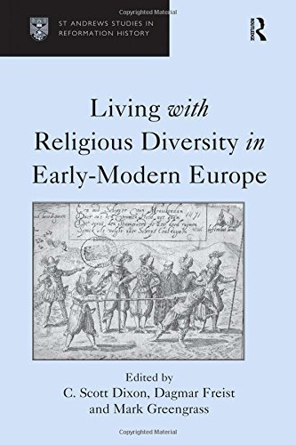 Living with Religious Diversity in Early-Modern Europe (St Andrews Studies in Reformation History):...