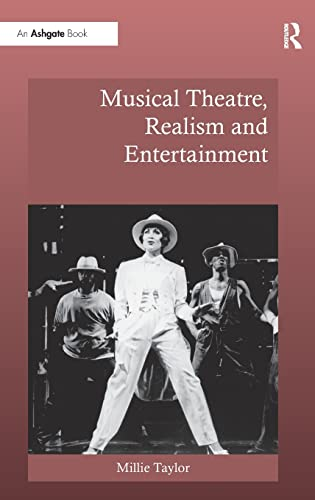 9780754666707: Musical Theatre, Realism and Entertainment (Ashgate Interdisciplinary Studies in Opera)