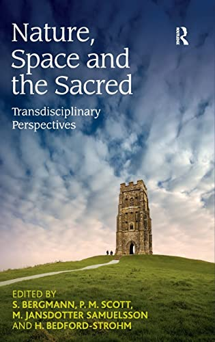 9780754666868: Nature, Space and the Sacred: Transdisciplinary Perspectives