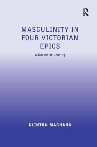 9780754666875: Masculinity in Four Victorian Epics: A Darwinist Reading