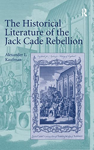 9780754667032: The Historical Literature of the Jack Cade Rebellion: 5