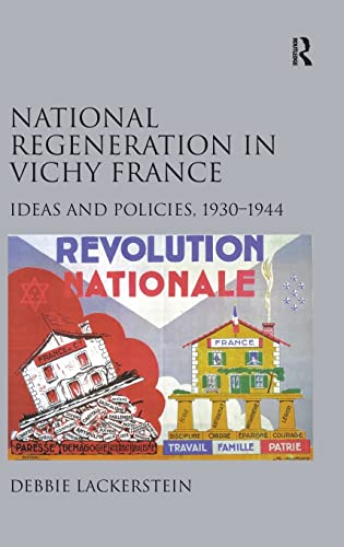 9780754667216: National Regeneration in Vichy France: Ideas and Policies, 1930–1944