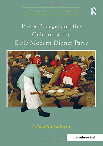 9780754667322: Pieter Bruegel and the Culture of the Early Modern Dinner Party