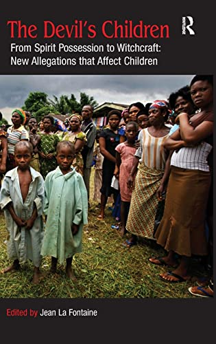 9780754667339: The Devil's Children: From Spirit Possession to Witchcraft: New Allegations that Affect Children