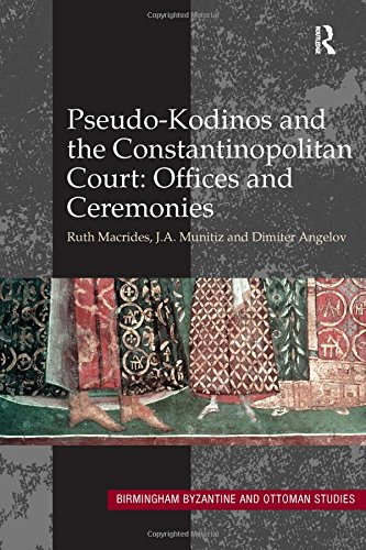 9780754667520: Pseudo-Kodinos and the Constantinopolitan Court: Offices and Ceremonies