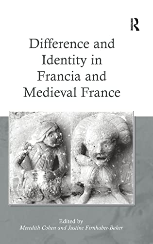 9780754667575: Difference and Identity in Francia and Medieval France