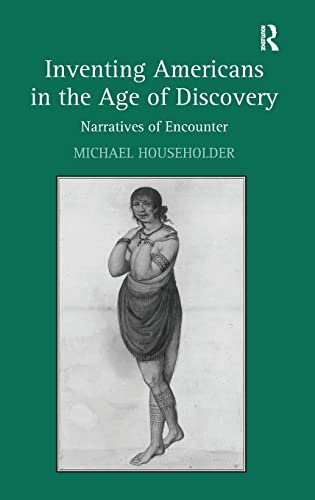 9780754667605: Inventing Americans in the Age of Discovery: Narratives of Encounter